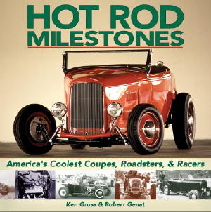 Hot Rod Milestones by Ken Gross